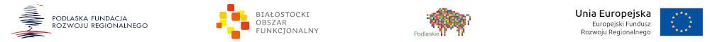Grafika przedstawia logotypy: Podlaskiej Fundacji Rozwoju Regionalnego, Białostockiego Obszaru Funkcjonalnego, Województwa Podlaskiego oraz Unii Europejskiej
